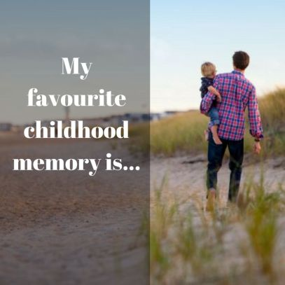 My favourite childhood memory is...