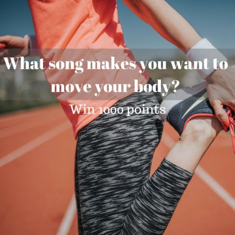 What song makes you want to move your body-