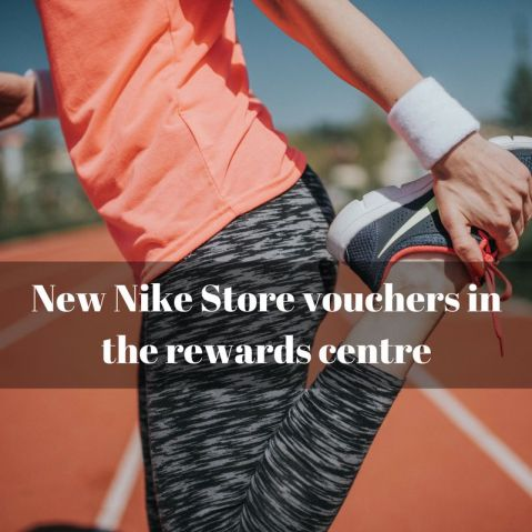 New Nike Store vouchers in the rewards centre